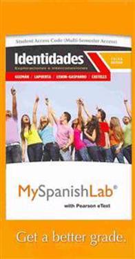 Myspanishlab with Pearson Etext -- Access Card -- For Identidades: Exploraciones E Interconexiones (Multi-Semester Access)