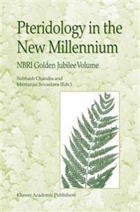 Pteridology in the New Millennium: Nbri Golden Jubilee Volume