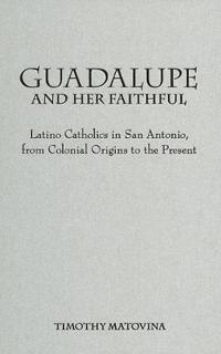 Guadalupe and Her Faithful