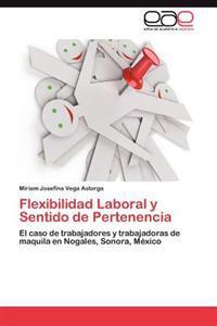 Flexibilidad Laboral y Sentido de Pertenencia