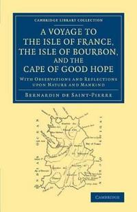 A Voyage to the Isle of France, the Isle of Bourbon, and the Cape of Good Hope