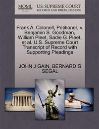 Frank A. Colonell, Petitioner, V. Benjamin S. Goodman, William Pleet, Sadie G. Pleet, et al. U.S. Supreme Court Transcript of Record with Supporting Pleadings