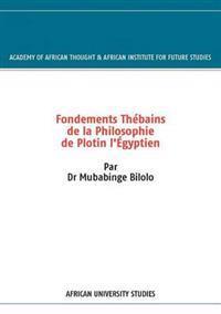 Fondements Th Bains de La Philosophie de Plotin L' Gyptien