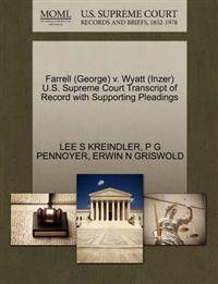 Farrell (George) V. Wyatt (Inzer) U.S. Supreme Court Transcript of Record with Supporting Pleadings