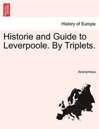 Historie and Guide to Leverpoole. by Triplets.