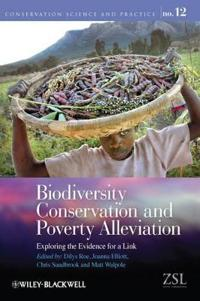 Biodiversity Conservation and Poverty Alleviation: Exploring the Evidence f