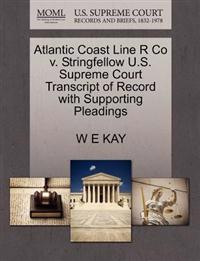 Atlantic Coast Line R Co V. Stringfellow U.S. Supreme Court Transcript of Record with Supporting Pleadings