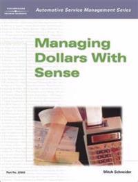 Managing Dollars With Sense