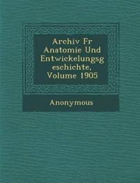 Archiv Fur Anatomie Und Entwickelungsgeschichte, Volume 1905