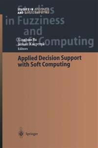 Applied Decision Support with Soft Computing