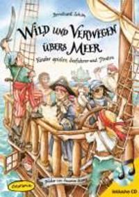 Wild und verwegen übers Meer (Buch inkl. CD)