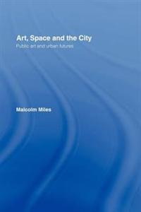 Art, Space and the City