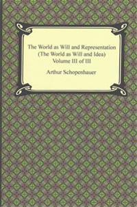 The World as Will and Representation (the World as Will and Idea), Volume III of III