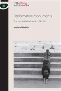 Performative Monuments PB: The Rematerialisation of Public Art