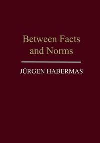 Between facts and norms - contributions to a discourse theory of law and de