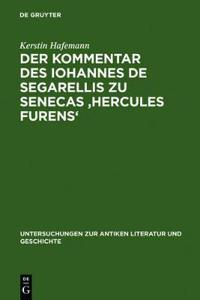 Der Kommentar Des Iohannes De Segarellis Zu Senecas Hercules Furens