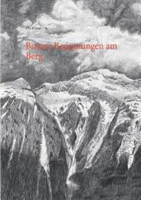 Bizarre Begegnungen am Berg