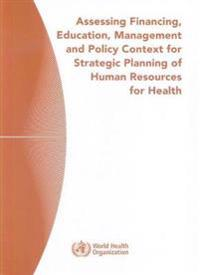 Assessing Financing, Education, Management and Policy Context for Strategic Planning of Human Resources for Health