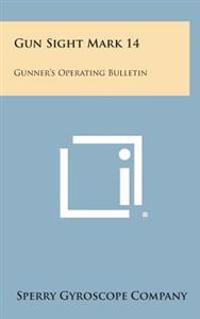 Gun Sight Mark 14: Gunner's Operating Bulletin