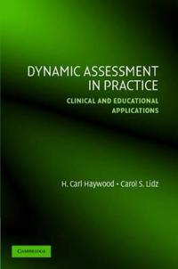 Dynamic Assessment in Practice: Clinical and Educational Applications