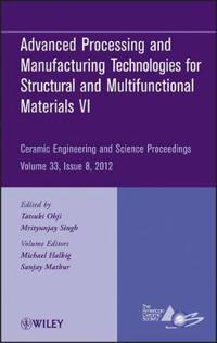 Advanced Processing and Manufacturing Technologies VI: Ceramic Engineering