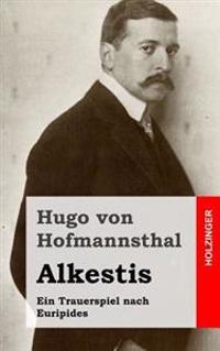 Alkestis: Ein Trauerspiel Nach Euripides