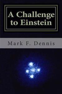 A Challenge to Einstein: Rethinking Relativity