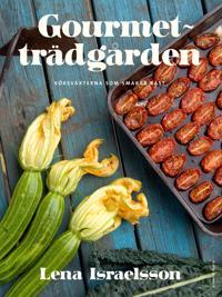 Gourmetträdgården : köksväxterna som smakar bäst