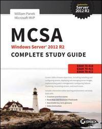 MCSA Windows Server 2012 R2 Complete Study Guide: Exams 70-410, 70-411, 70-