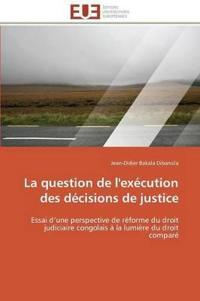 La Question de l'Ex�cution Des D�cisions de Justice