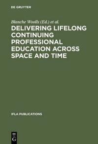 Delivering Lifelong Continuing Professional Education Across Space and Time