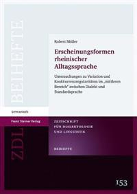 Erscheinungsformen Rheinischer Alltagssprache: Untersuchungen Zu Variation Und Kookkurrenzregularitaten Im Mittleren Bereich Zwischen Dialekt Und Stan