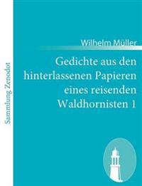 Gedichte Aus Den Hinterlassenen Papieren Eines Reisenden Waldhornisten 1