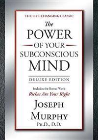 The Power of Your Subconscious Mind Deluxe Edition: Deluxe Edition