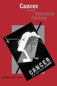 Cancer in the Twentieth Century