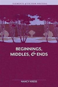 Beginnings, Middles, & Ends