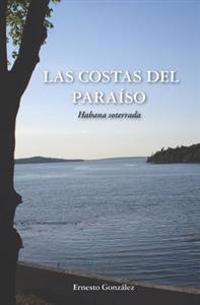 Las Costas del Paraiso: La Habana Soterrada