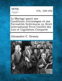 Le Mariage Quant Aux Conditions Intrinseques Et Aux Formalites Exterieures En Droit International Prive Conflit Des Lois Et Legislation Comparee