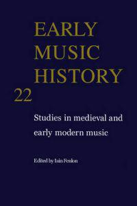 Early Music History: Volume 22