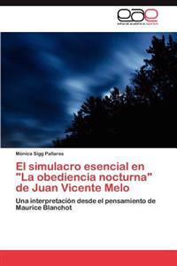 El Simulacro Esencial En La Obediencia Nocturna de Juan Vicente Melo