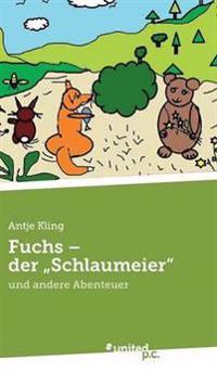 """Fuchs - Der """"Schlaumeier"""""""