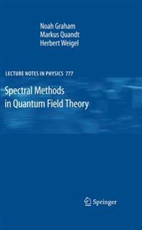 Spectral Methods in Quantum Field Theory