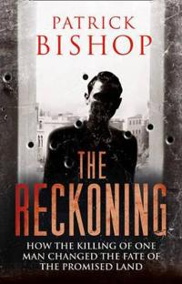 Reckoning - how the killing of one man changed the fate of the promised lan