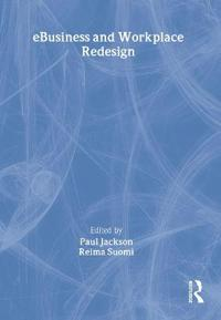 Ebusiness and Workplace Redesign
