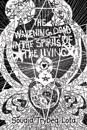The Wakening Dead in the Spirit's of the Living