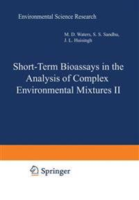 Short-Term Bioassays in the Analysis of Complex Environmental Mixtures II