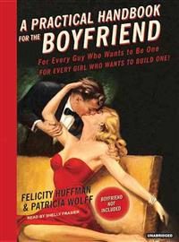 A Practical Handbook for the Boyfriend