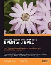 Business Process Driven Soa Using Bpmn and Bpel