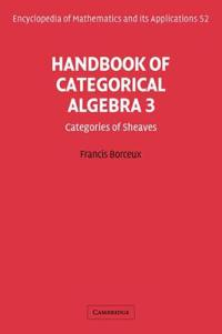 Encyclopedia of Mathematics and its Applications Handbook of Categorical Algebra: Series Number 52