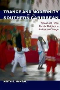 Trance and Modernity in the Southern Caribbean